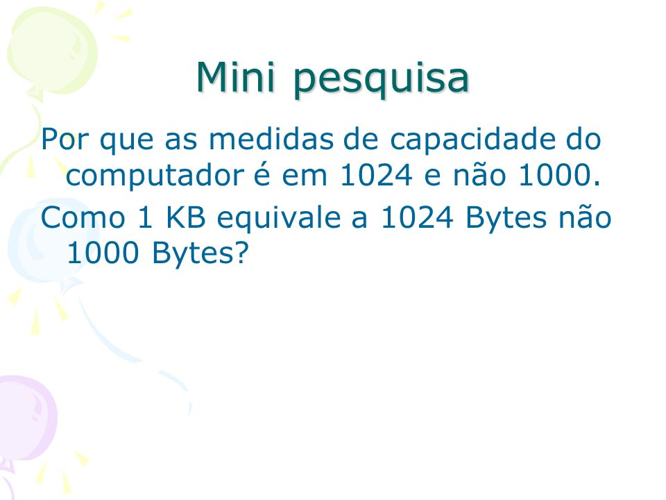 Mini pesquisa Por que as medidas de capacidade do computador é em 1024 e não 1000.