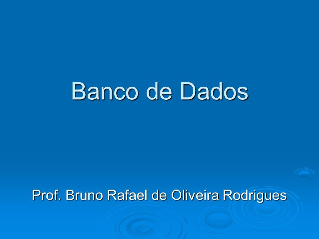 Prof. Bruno Rafael de Oliveira Rodrigues