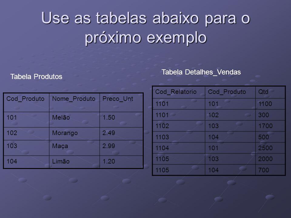 Use as tabelas abaixo para o próximo exemplo