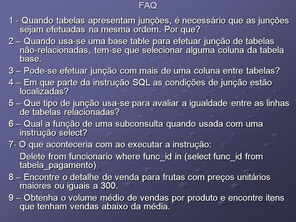 FAQ 1 - Quando tabelas apresentam junções, é necessário que as junções sejam efetuadas na mesma ordem. Por que
