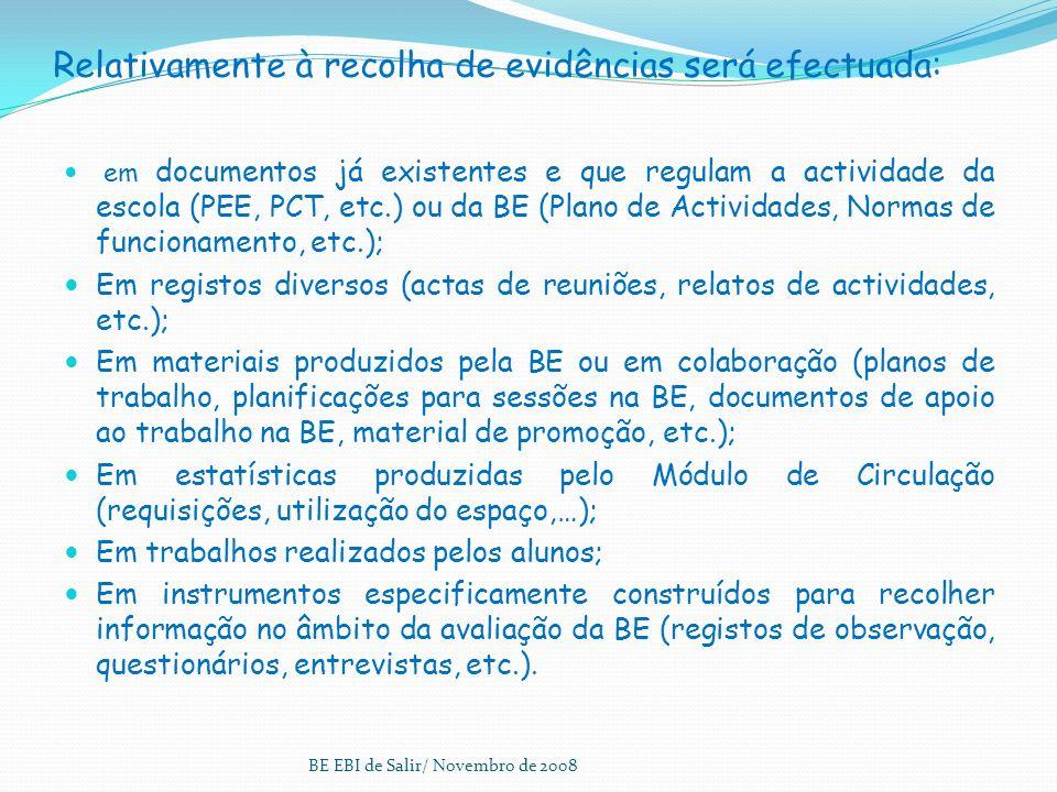 Relativamente à recolha de evidências será efectuada:
