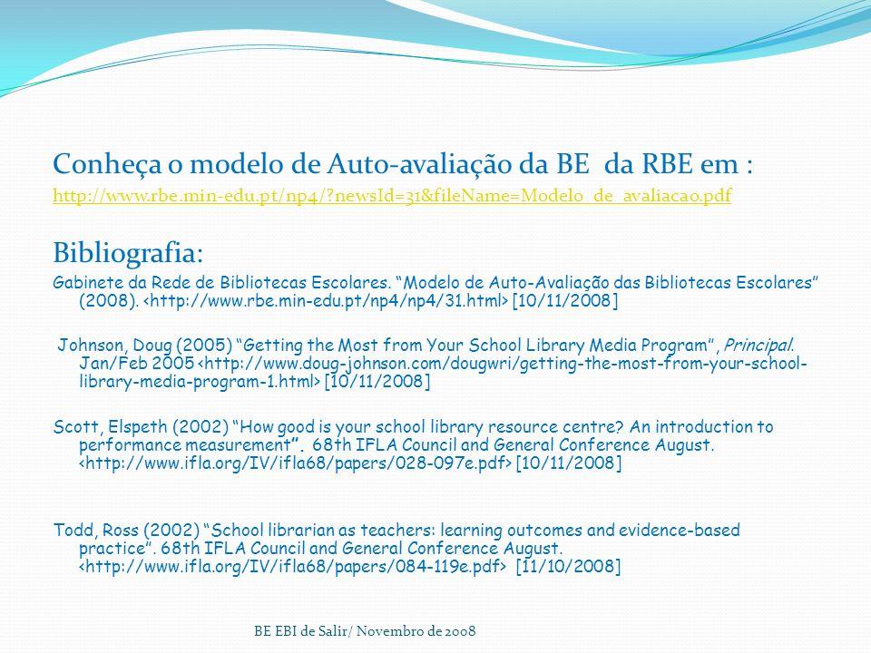 Conheça o modelo de Auto-avaliação da BE da RBE em :