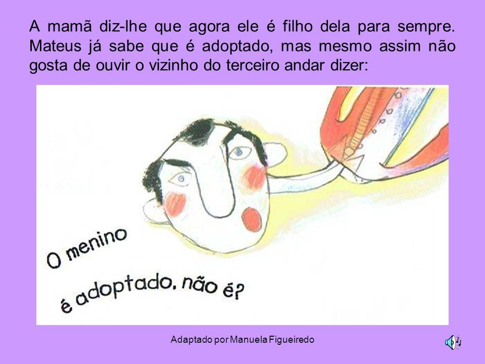 Adaptado por Manuela Figueiredo