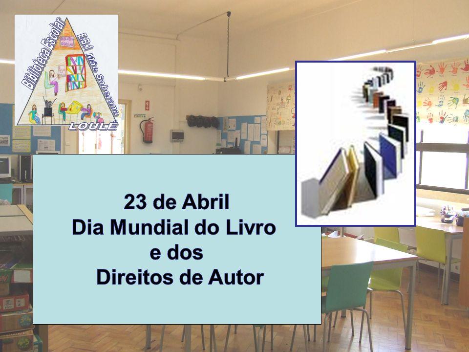 23 de Abril Dia Mundial do Livro e dos Direitos de Autor