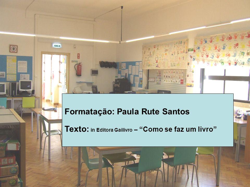 Formatação: Paula Rute Santos