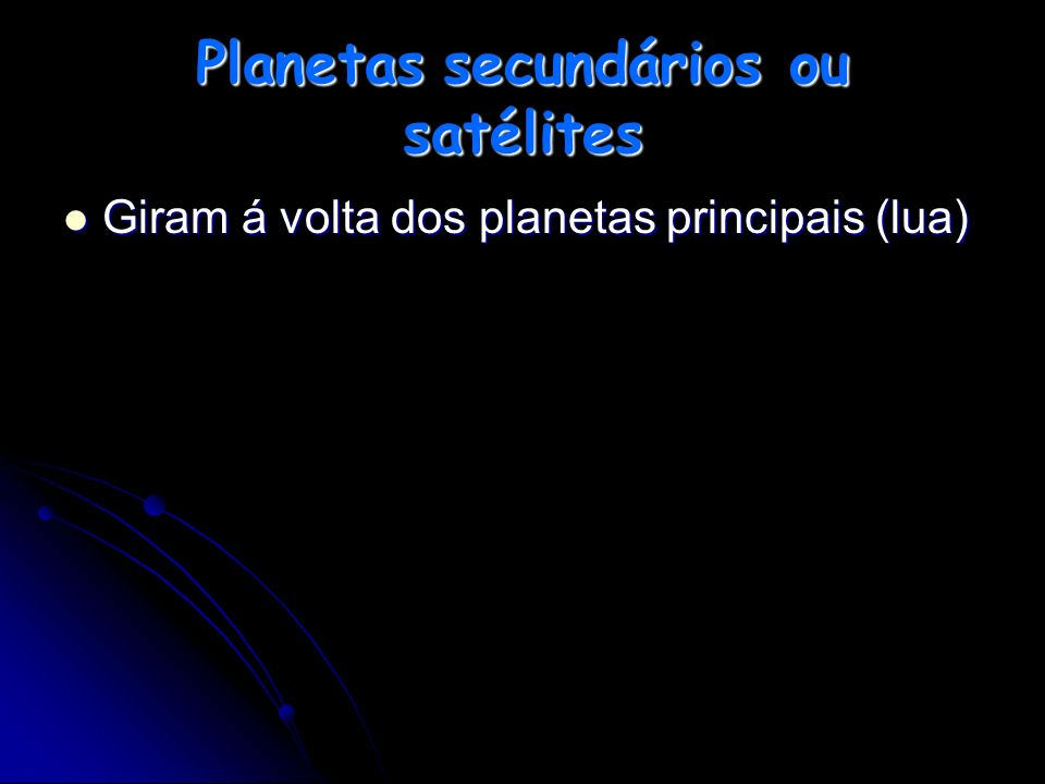 Planetas secundários ou satélites