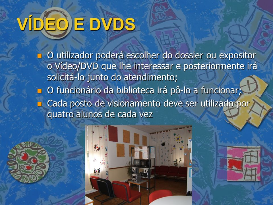 VÍDEO E DVDS