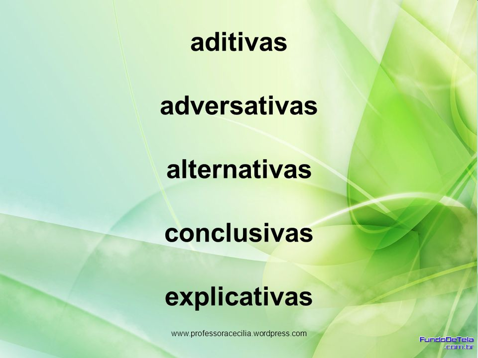 aditivas adversativas alternativas conclusivas explicativas
