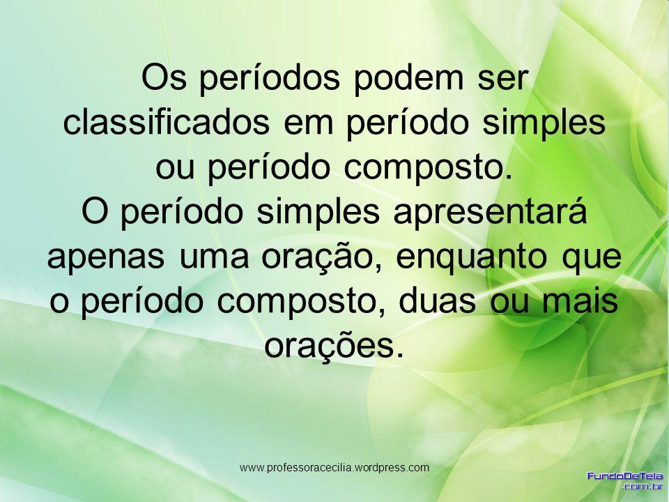 Os períodos podem ser classificados em período simples ou período composto. O período simples apresentará apenas uma oração, enquanto que o período composto, duas ou mais orações.