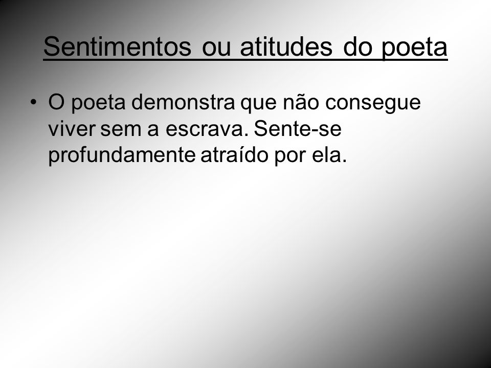 Sentimentos ou atitudes do poeta