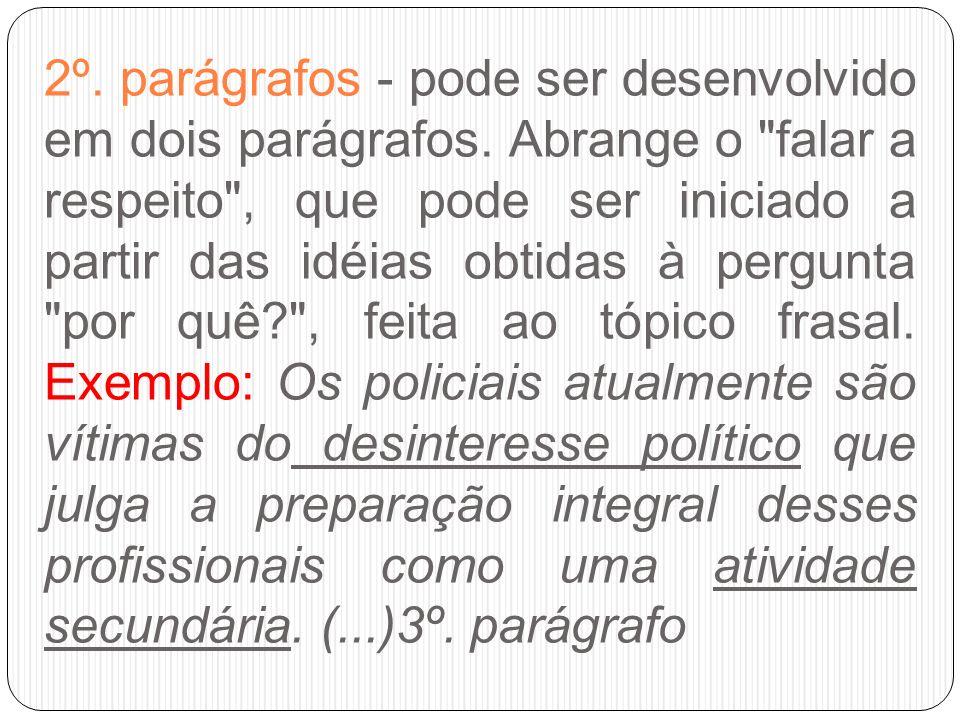 2º. parágrafos - pode ser desenvolvido em dois parágrafos