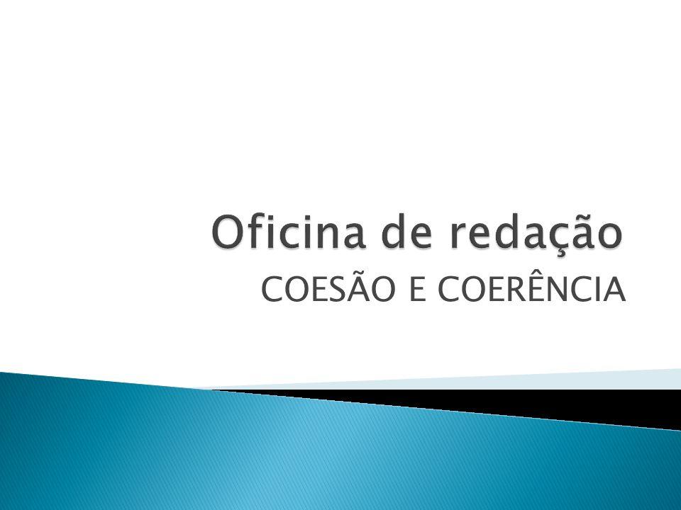 Oficina de redação COESÃO E COERÊNCIA