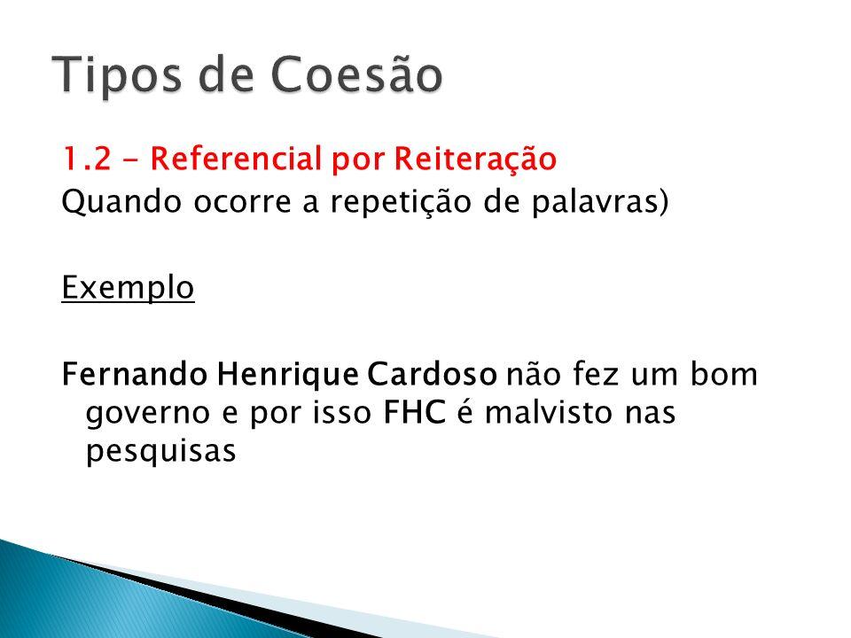 Tipos de Coesão 1.2 - Referencial por Reiteração