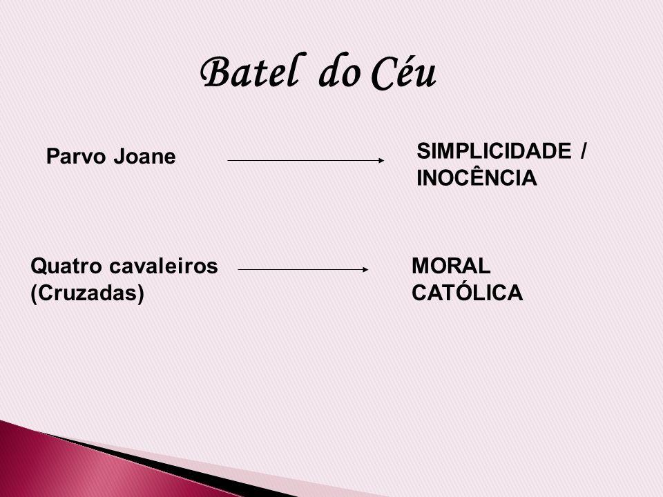 Batel do Céu SIMPLICIDADE / INOCÊNCIA Parvo Joane