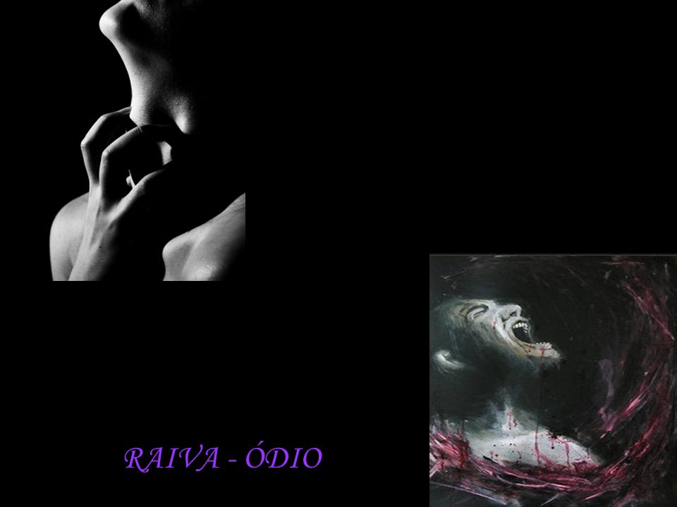 RAIVA - ÓDIO