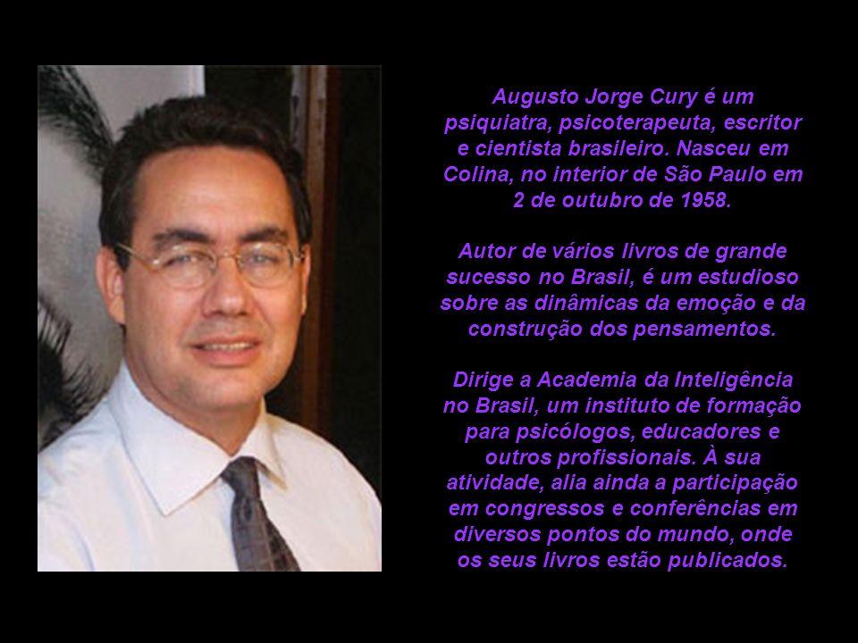 Augusto Jorge Cury é um psiquiatra, psicoterapeuta, escritor e cientista brasileiro.