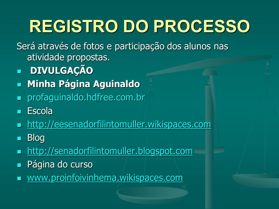 REGISTRO DO PROCESSOSerá através de fotos e participação dos alunos nas atividade propostas. DIVULGAÇÃO.