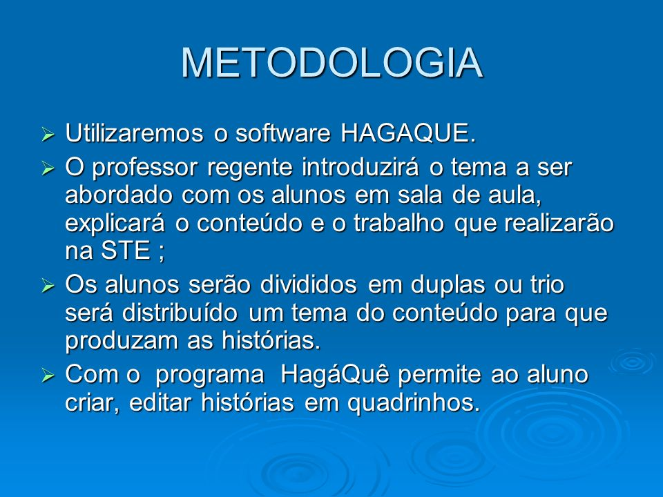 METODOLOGIA Utilizaremos o software HAGAQUE.