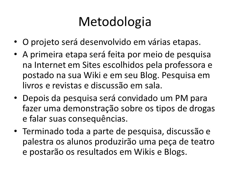 Metodologia O projeto será desenvolvido em várias etapas.