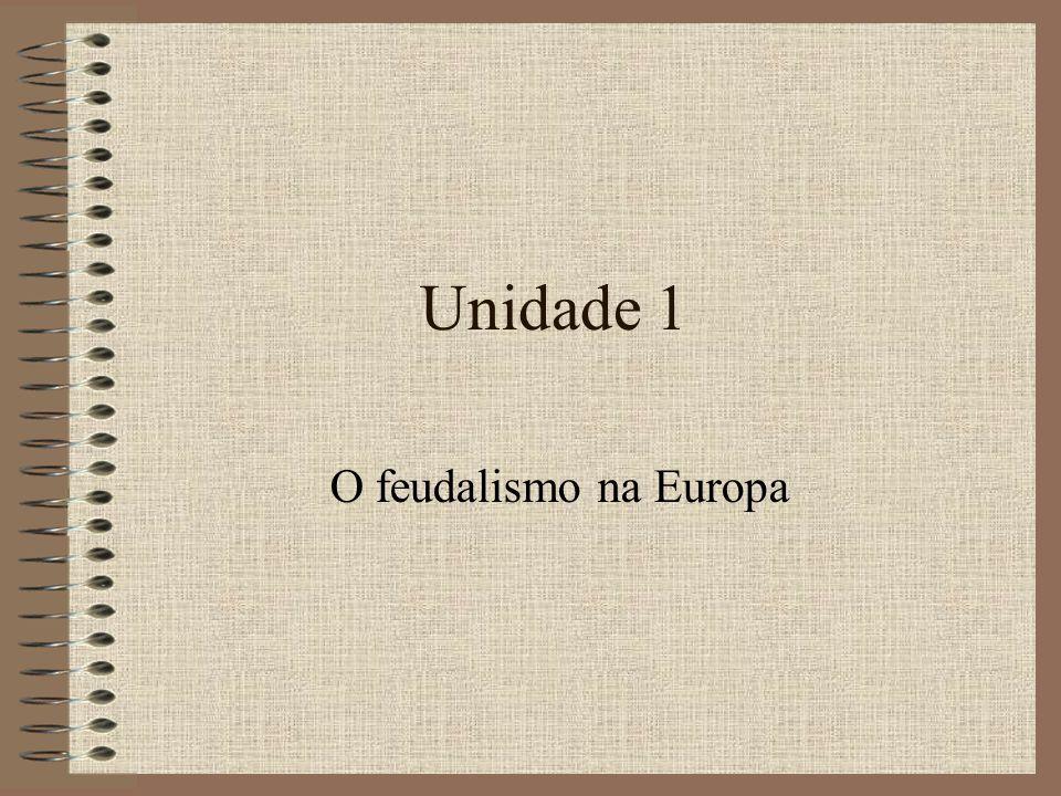 Unidade 1 O feudalismo na Europa
