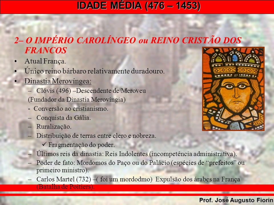 2– O IMPÉRIO CAROLÍNGEO ou REINO CRISTÃO DOS FRANCOS