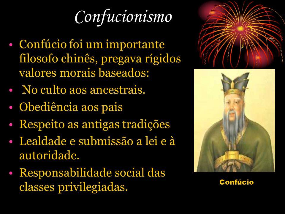 Confucionismo Confúcio foi um importante filosofo chinês, pregava rígidos valores morais baseados: No culto aos ancestrais.