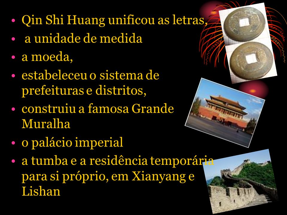 Qin Shi Huang unificou as letras,