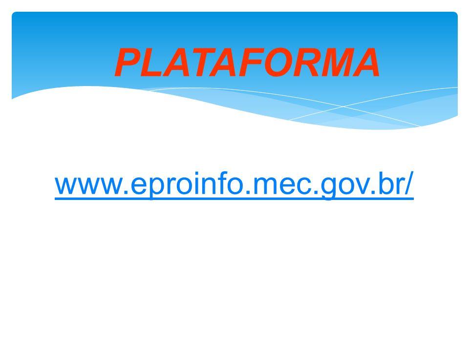 PLATAFORMA www.eproinfo.mec.gov.br/