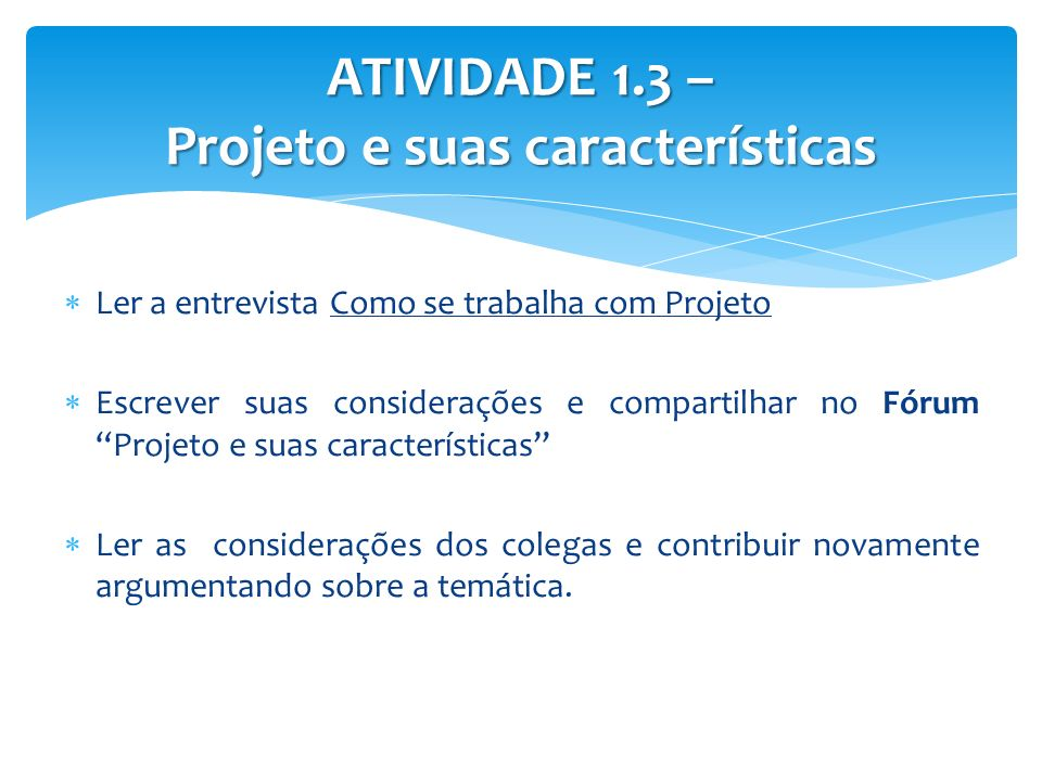 ATIVIDADE 1.3 – Projeto e suas características