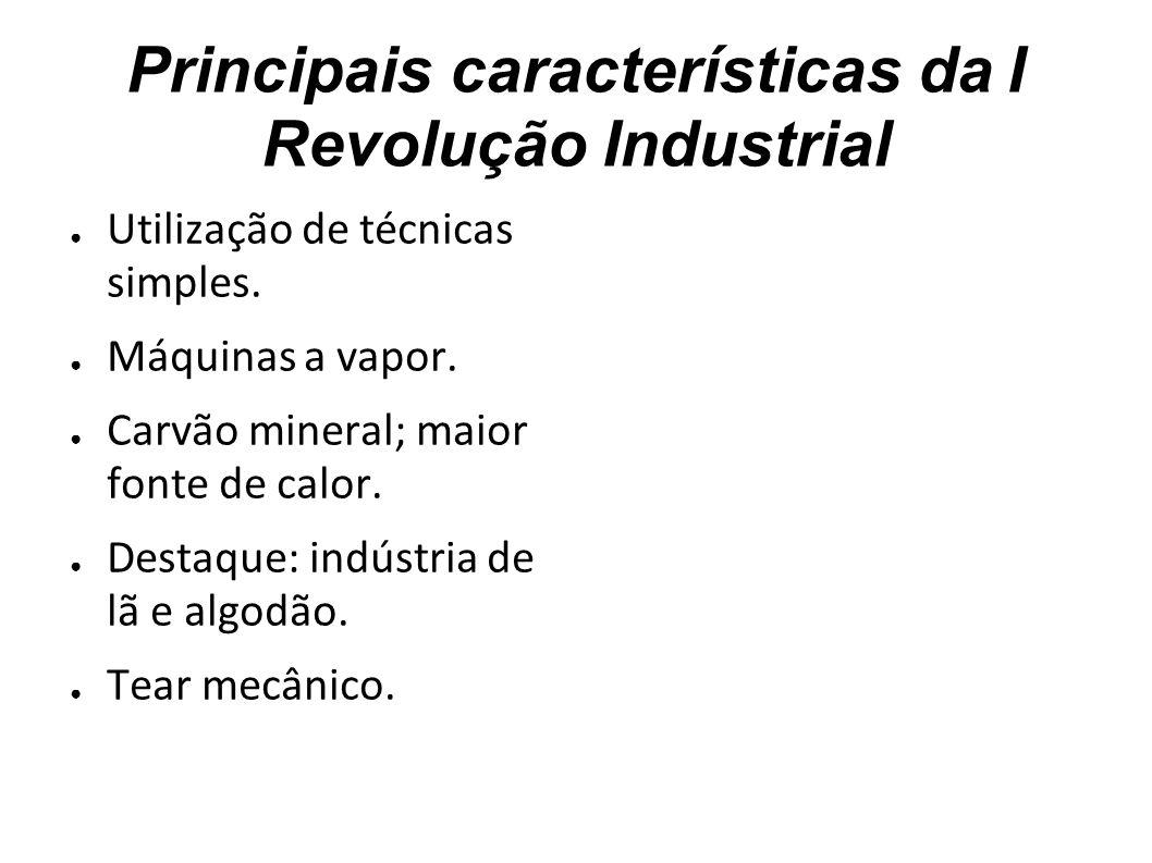 Principais características da I Revolução Industrial