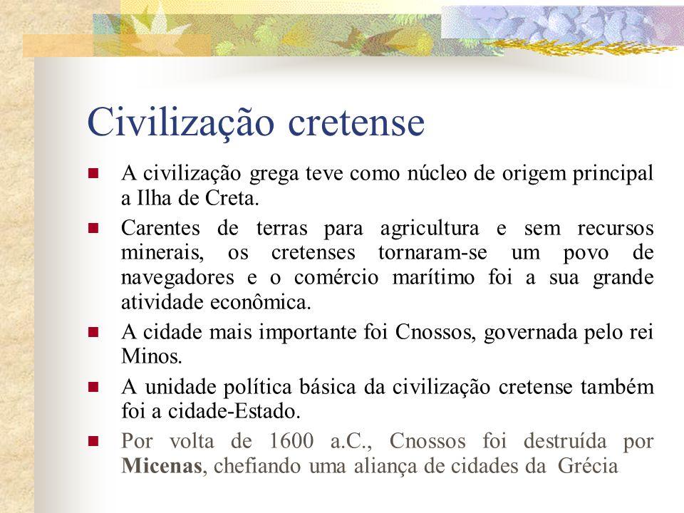 Civilização cretense A civilização grega teve como núcleo de origem principal a Ilha de Creta.