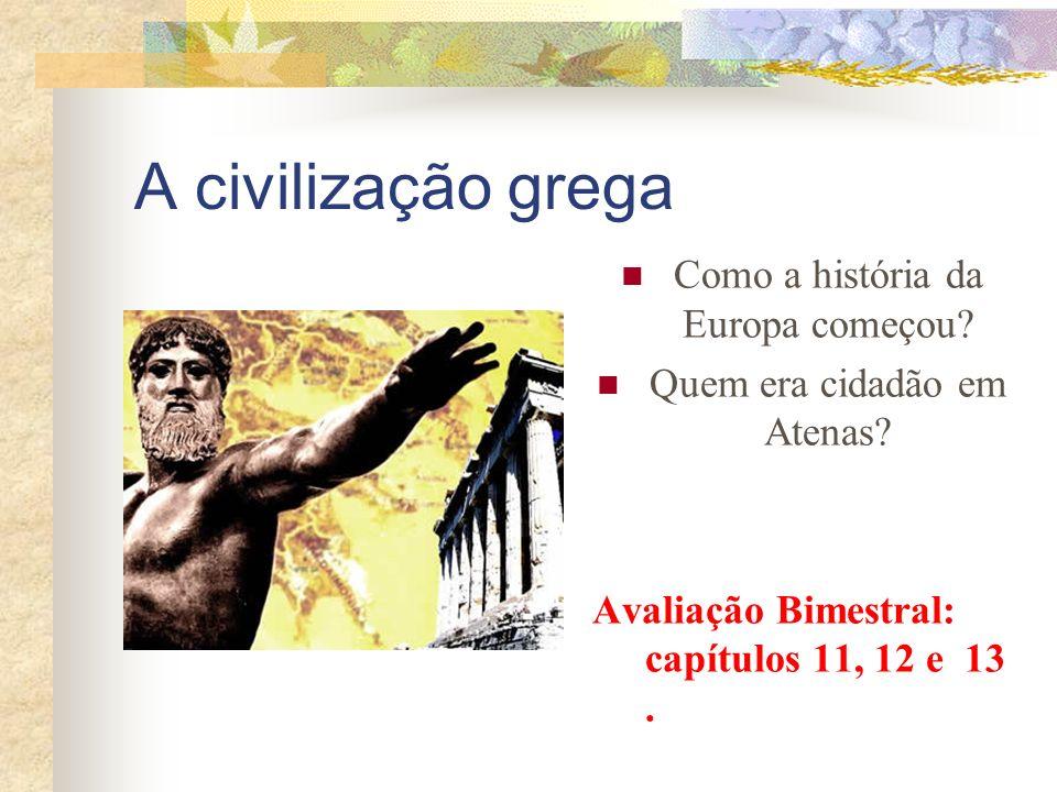 A civilização grega Como a história da Europa começou