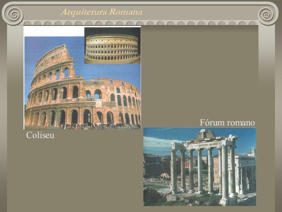 Arquitetura Romana Fórum romano Coliseu