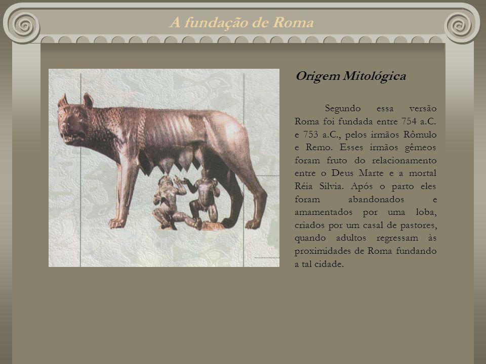 A fundação de Roma Origem Mitológica