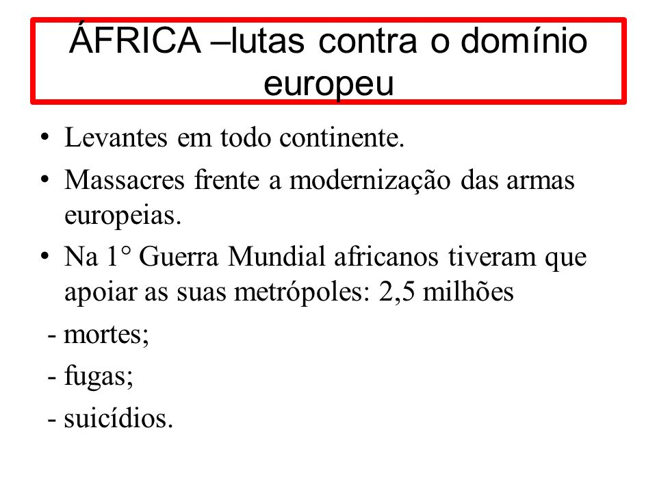 ÁFRICA –lutas contra o domínio europeu