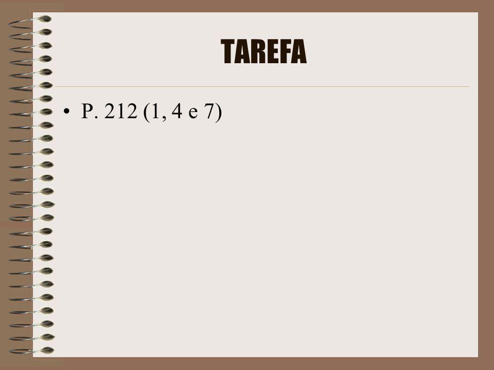 TAREFA P. 212 (1, 4 e 7)