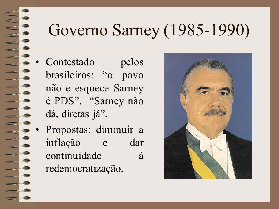 Governo Sarney (1985-1990) Contestado pelos brasileiros: o povo não e esquece Sarney é PDS . Sarney não dá, diretas já .
