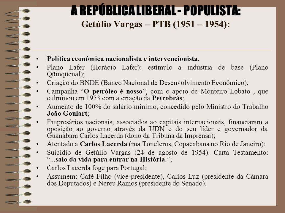 A REPÚBLICA LIBERAL - POPULISTA: Getúlio Vargas – PTB (1951 – 1954):