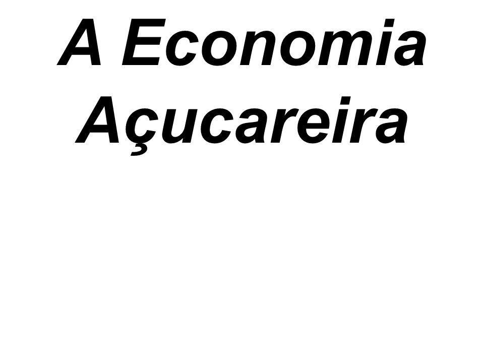 A Economia Açucareira