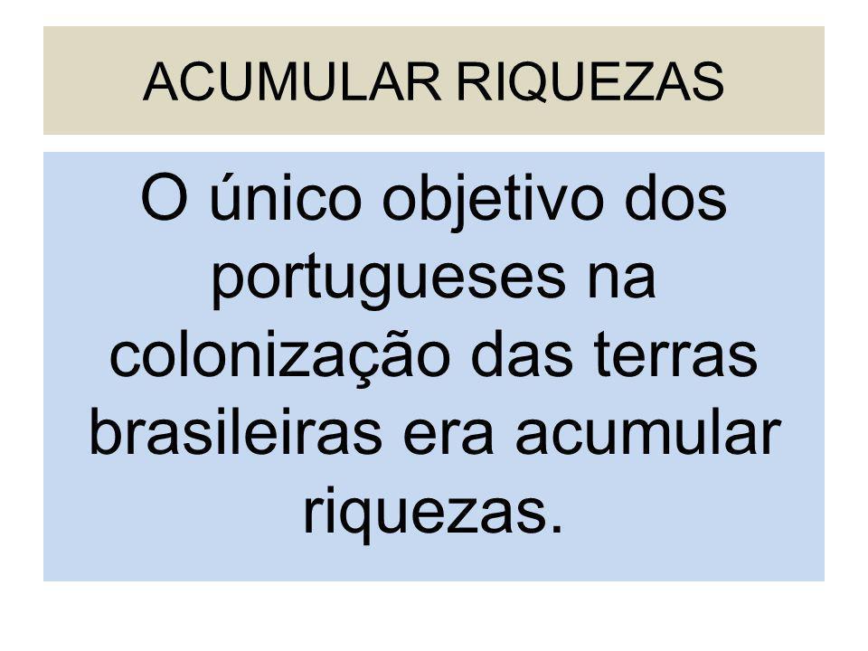 ACUMULAR RIQUEZAS.