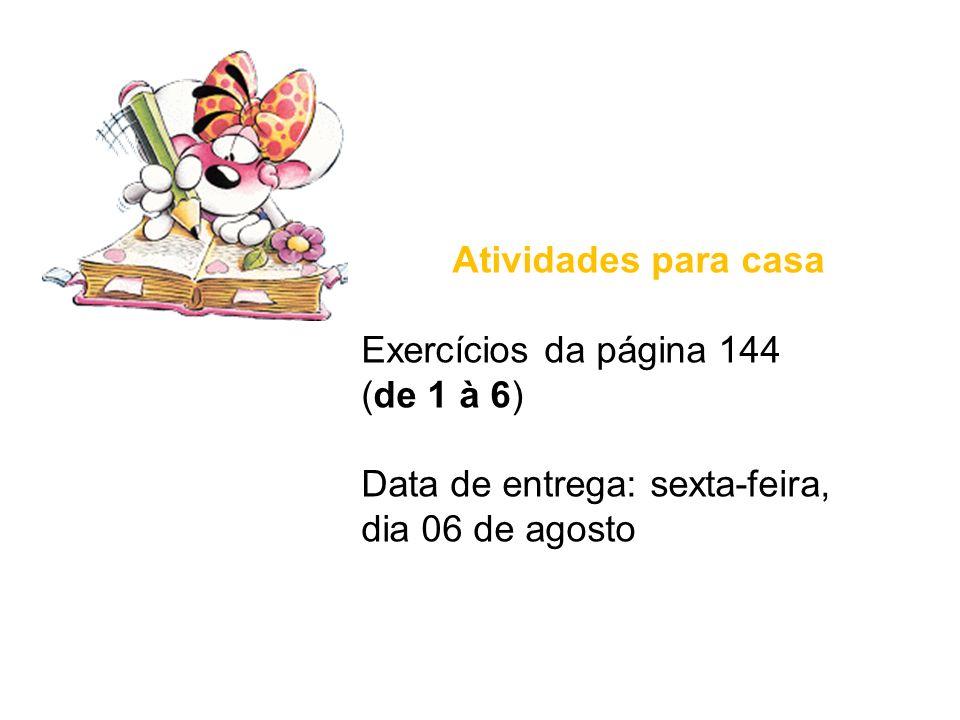 Atividades para casa Exercícios da página 144.