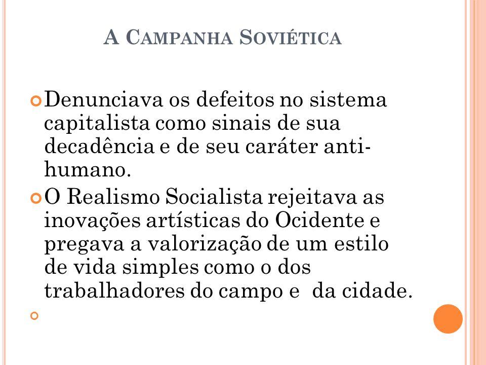 A Campanha Soviética Denunciava os defeitos no sistema capitalista como sinais de sua decadência e de seu caráter anti- humano.