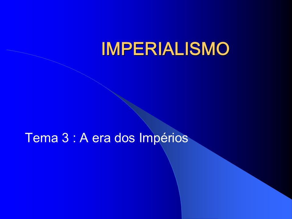 Tema 3 : A era dos Impérios