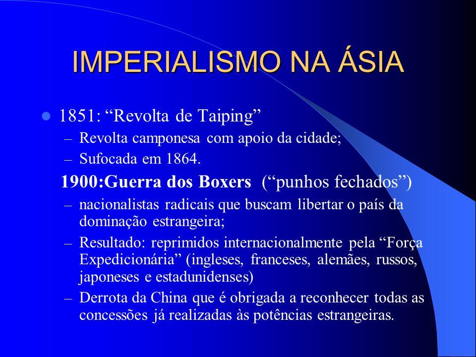 IMPERIALISMO NA ÁSIA 1851: Revolta de Taiping