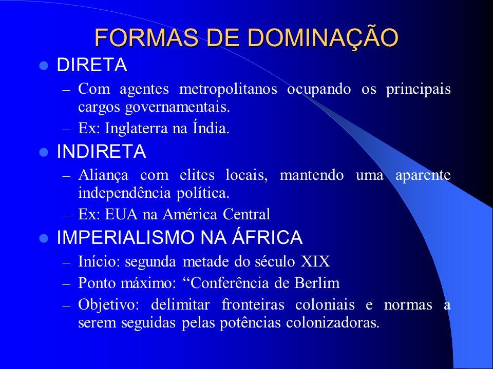 FORMAS DE DOMINAÇÃO DIRETA INDIRETA IMPERIALISMO NA ÁFRICA