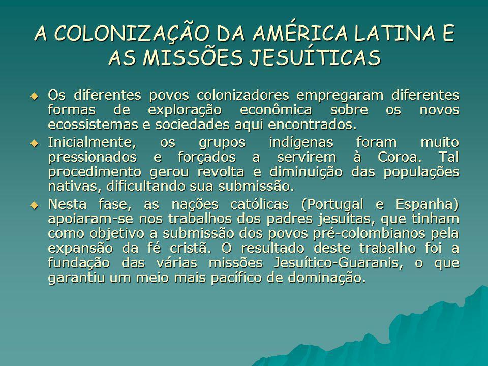 A COLONIZAÇÃO DA AMÉRICA LATINA E AS MISSÕES JESUÍTICAS