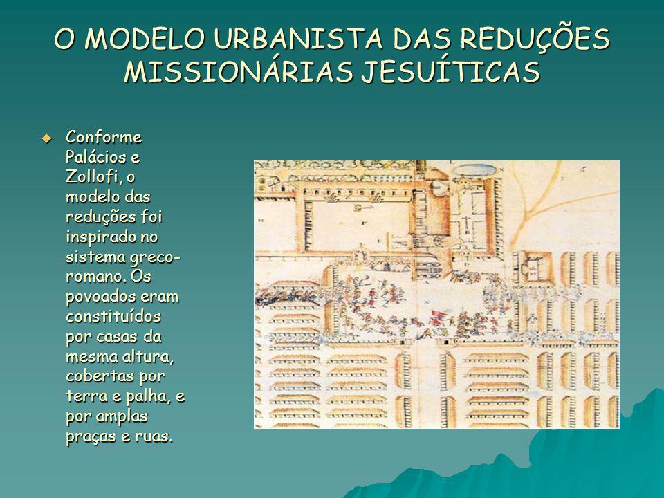 O MODELO URBANISTA DAS REDUÇÕES MISSIONÁRIAS JESUÍTICAS