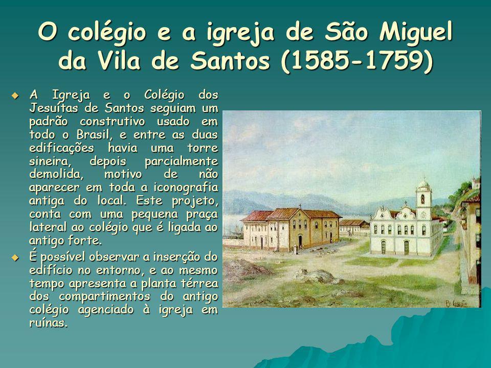 O colégio e a igreja de São Miguel da Vila de Santos (1585-1759)