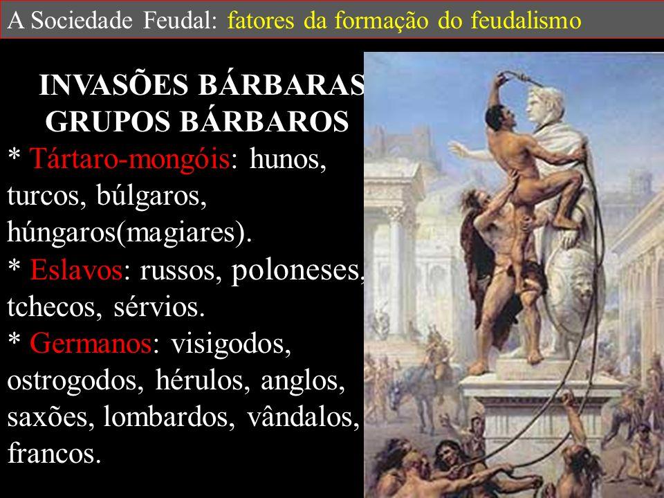 A Sociedade Feudal: fatores da formação do feudalismo