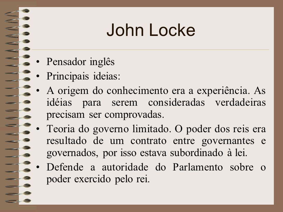 John Locke Pensador inglês Principais ideias: